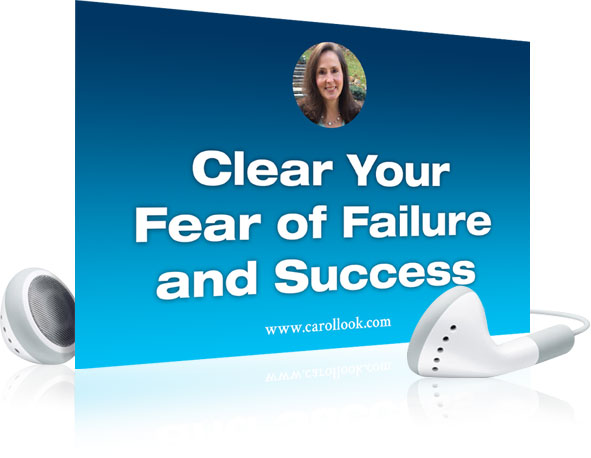 Clear Your Fear of Failure and Success