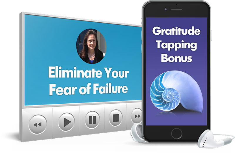 Eliminate Your Fear of Failure and Gratitude Tapping