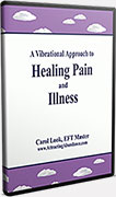 A Vibrational Approach to Healing Pain and Illness