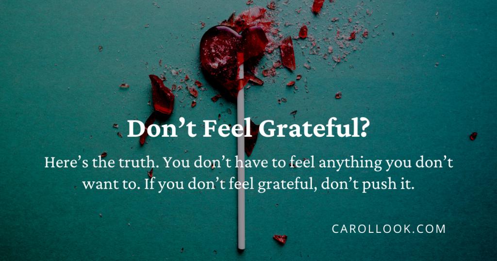 I don't feel grateful